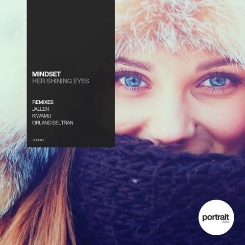 Mindset - Her Shining Eyes (KIWAMU Remix)
