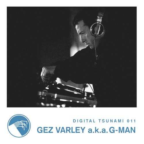 Digital Tsunami 011 -  Gez Varley a.k.a. G-Man