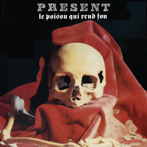 "Present, ""Ersatz"" from 'Le Poison Qui Rend Fou [remastered​/​expanded]' (Cuneiform Records)"