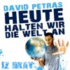 Heute halten wir die Welt an (Singer: David Petras / Beat: IZ-OKAY)