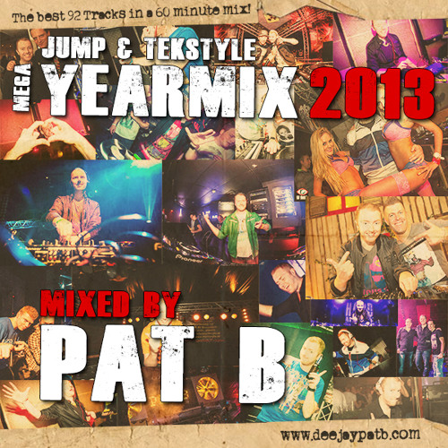 Pat B - The Jump & Tekstyle Mega Yearmix 2013