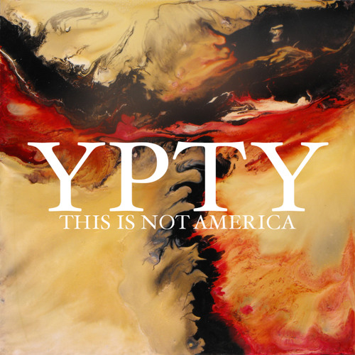 THIS IS NOT AMERICA 001 // YPTY