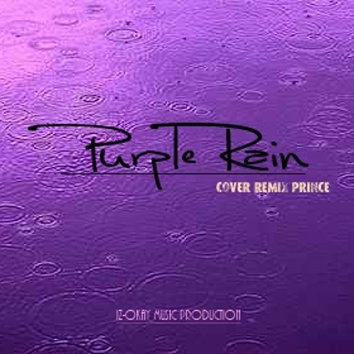 Purple Rain (Cover Remix: IZ-OKAY)