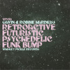 Gavin & Robbie Hardkiss - RetroactiveFuturisticPsychedelicFunkBump (Whiskey Pickle Records)