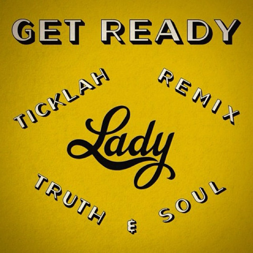 """Get Ready"" (Ticklah Rmx) by Lady"