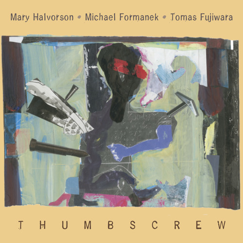 "Thumbscrew [Mary Halvorson / Michael Formanek / Tomas Fujiwara], ""Cheap Knock Off"" from 'Thumbscrew'"