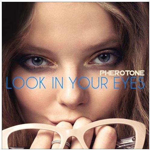 Pherotone - Look In Your Eyes