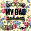 "Direktor x Topki - My Bad [CLICK ""BUY"" FOR FREE DOWNLOAD!]"