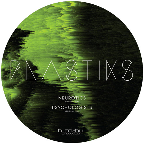 Psychologists -Plastiks -BLACKHILL PRODUCTION Out Now