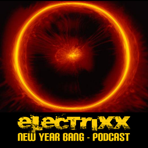 Electrixx - New Year Bang Podcast