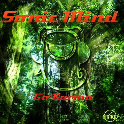 Sonic Mind - Go Karma (Go Karma EP) - FREE DOWNLOAD -
