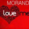 Morandi - Love me (Dj Lux Remix)2014