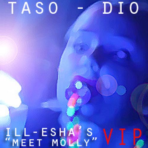 "TASO - Dio (ill-esha's ""Meet Molly"" VIP"