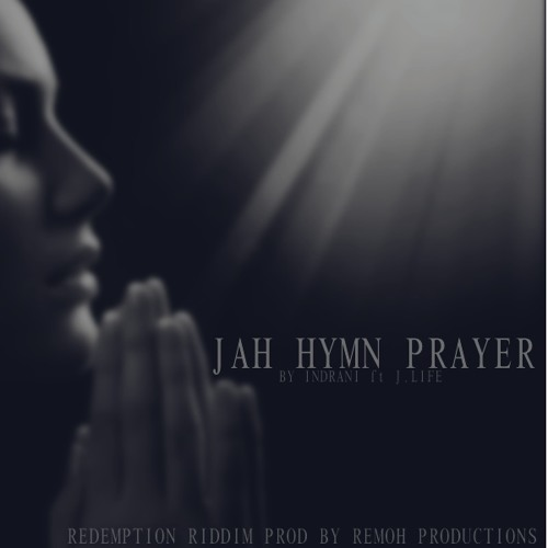 JAH HYMN PRAYER INDRANI FT J.LIFE REDEMPTION RIDDIM PROD BY REMOH PRODUCTIONS
