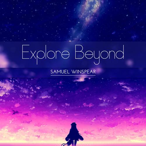Samuel Winspear - Explore Beyond