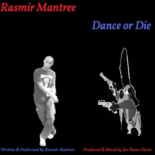 """""""Dance Or Die"""" Rasmir Mantree Produced by Joesph """"JoeFlame"""" Davis Free Download"""