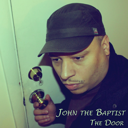 John the Baptist - The Door (Prod. by Apollo Brown)