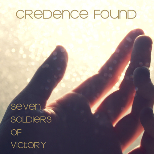 Credence Found - Seven Soldiers of Victory