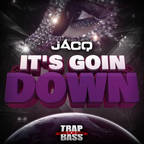 jACQ - It's Goin Down