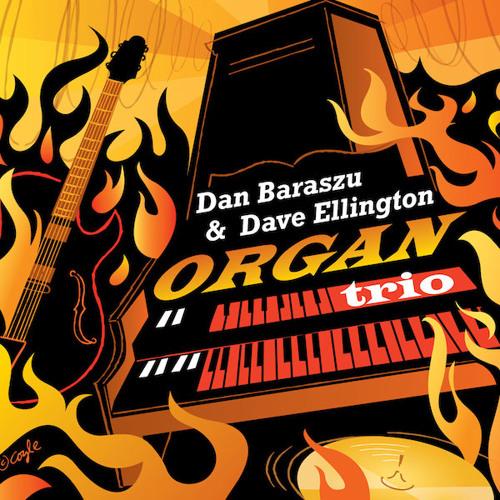 Dan Baraszu and Dave Ellington - Organ Trio