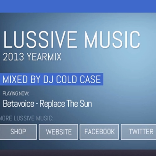 Lussive Music Yearmix 2013 - Mixed by Cold Case