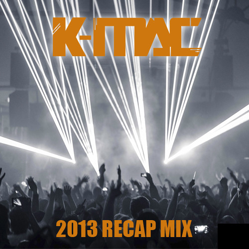 K-MAC - 2013 Recap Mix