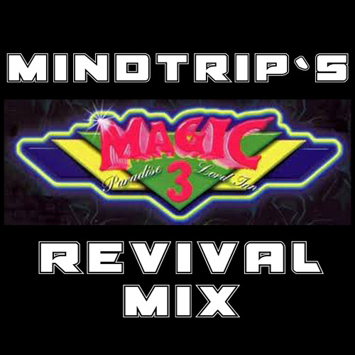 Mindtrip`s Magic 3 Revival Mix