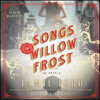 SONGS OF WILLOW FROST By Jamie Ford, Read By Ryan Gesell