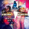 Work & Twerk Mixtape (New Years Eve 2014 Edition) *FREE DOWNLOAD IN DESCRIPTION*