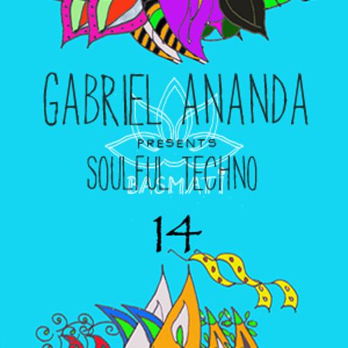 Gabriel Ananda Presents Soulful Techno 14 - Gabriel Ananda