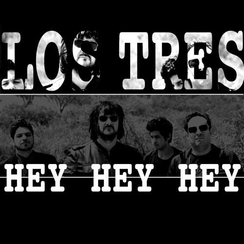 LOS TRES - Hey Hey Hey