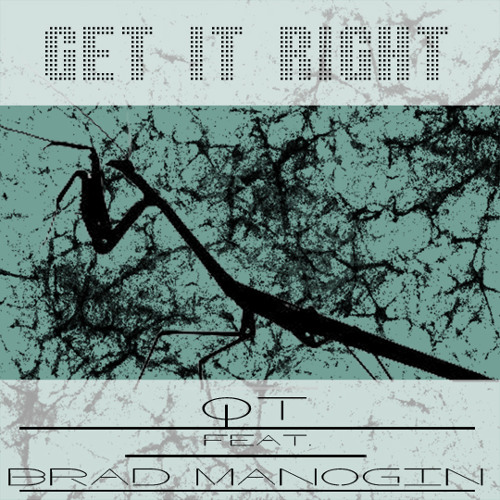 QT - Get It Right Altar) feat. Brad Manogin