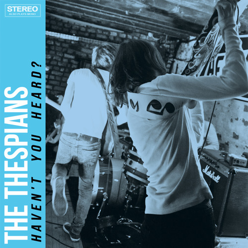THE THESPIANS - Easy When You Leave (Under Siege b-side)