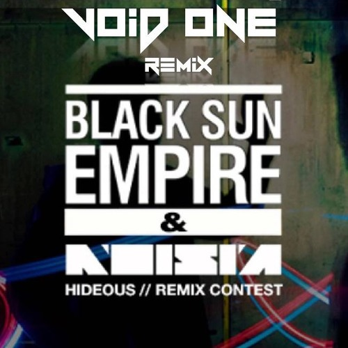Black Sun Empire & Noisia - Hideous (Void One Remix)