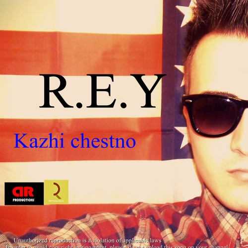 Кажи честно (Kazhi chestno)-R.E.Y