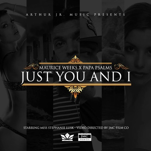 Just You And I - Maurice Weeks Ft. Papa Psalms (Prod. by Btown)