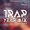 YZZY Radio Yearmix: BEST OF TRAP 2013 by DAN B