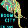 Boom City Podcast: Ep.002