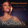 Whitney Houston - It's Not Alright But It's Ok ( Mordax Remix) FREE DOWNLOAD!