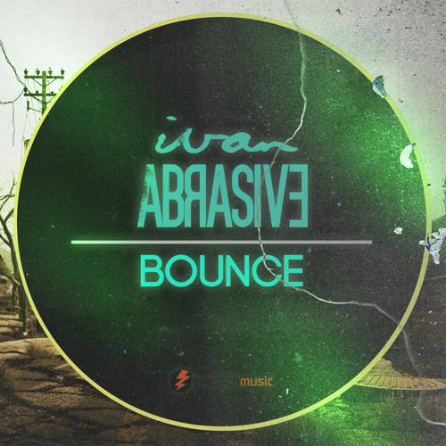 Ivan Abrasive - Bounce (Original Mix) [Electrica Music] [Free D/L]