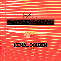 RAC - Let Go Remix (Kemal Golden)