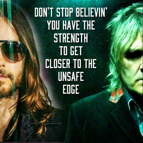 Don't Stop Believin You Have the Strength to Get Closer to the Unsafe Edge