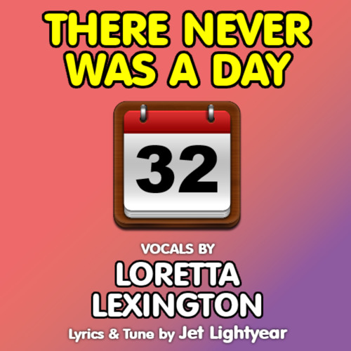 41: There Never Was a Day - Loretta Lexington