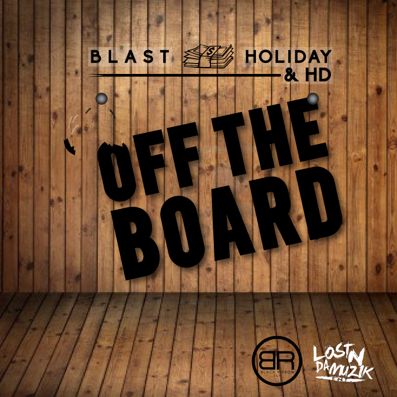 Blast Holiday ft. HD of Bearfaced - Off The Board [Thizzler.com Exclusive]