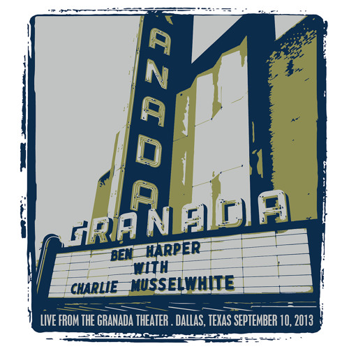Ben Harper & Charlie Musselwhite - Live from the Granada Theater: Dallas, Texas September 10, 2013