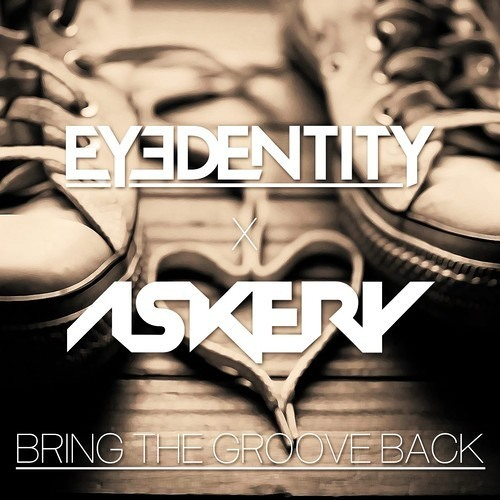 Bring The Groove Back by Eyedentity & Askery - House.NET Exclusive