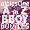 djblesOne - A To Z BBOY BOOTLEG (djblesOne x STRIFE.TV BBOY BONUS TRACK!)