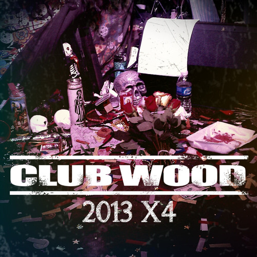 2013 X4, CLUB WOOD (MP3)
