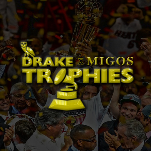 Drake - Trophies (Extended Remix) [feat. Migos]