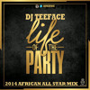 Download •Life Of Da P★rTy - Afrobeat Mix Mp3